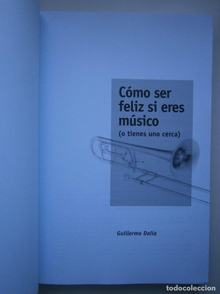 Libros de segunda mano: COMO SER FELIZ SI ERES MUSICO O TIENES UNO CERCA Guillermo Dalia Cirujeda Mundimusica 2008 - Foto 10 - 91080050