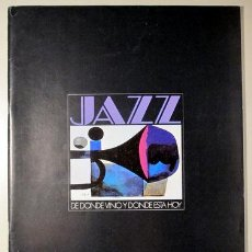 Libros de segunda mano: JAZZ. DE DONDE VINO Y DONDE ESTA HOY - WASHINGTON C. 1975 - ILUSTRADO. Lote 91682217
