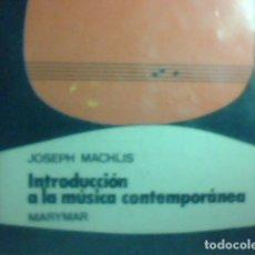 Libros de segunda mano: INTRODUCCIÓN A LA MÚSICA CONTEMPORÁNEA - JOSEPH MACHLIS. Lote 92164085