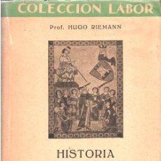 Libros de segunda mano: RIEMANN : HISTORIA DE LA MÚSICA (LABOR, 1943). Lote 92790085