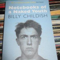 Libros de segunda mano: BILLY CHILDISH - NOTEBOOKS OF A NAKED YOUTH - EDICION INGLESA - COMO NUEVO. Lote 93099715