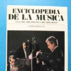 Libros de segunda mano: ENCICLOPEDIA DE LA MUSICA. GUIA DEL MELOMANO Y DEL DISCOFILO. CASPER HÖWELER 1978. Lote 93794010