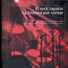 Libros de segunda mano: EL ROCK TAPATÍO. LA HISTORIA POR CONTAR. UNIVERSIDAD DE GUADALAJARA MÉXICO. Lote 94412142