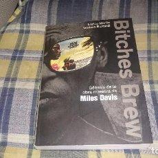Libros de segunda mano: BITCHES BREW GENESIS DE LA OBRA MAESTRA DE MILES DAVIS ENRICO MERLIN VENIERO RIZZARDI. Lote 94676539