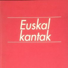 Libros de segunda mano: EUSKAL KANTAK. JOSE INAZIO ANSORENA.. Lote 114745100