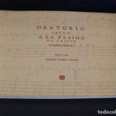Libros de segunda mano: ORATORIO SACRO A LA PASIÓN DE CRISTO NUESTRO SEÑOR. ANTONIO TEODORO ORTELLS FACSIMIL. Lote 95326851