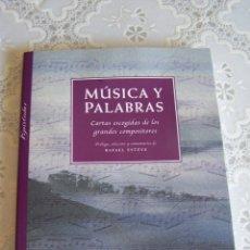 Libros de segunda mano: MÚSICA Y PALABRAS. CARTAS ESCOGIDAS DE LOS GRANDES COMPOSITORES. EPISTOLAR. OCÉANO, 2001.. Lote 95430543