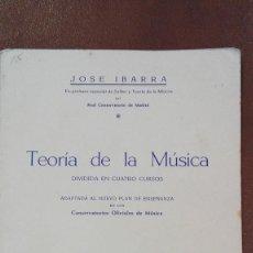Libros de segunda mano: TEORIA DE LA MUSICA.JOSE IBARRA. CUARTO CURSO.REG.198.ED.MUSICA MODERNA. Lote 95621255
