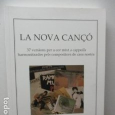 Libros de segunda mano: LA NOVA CANÇÓ - 37 VERSIONS PER A COR MIXT A CAPPELLA HARMONITZADES PELS COMPOSITORS DE CASA NOSTRA. Lote 95742851