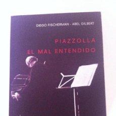 Libros de segunda mano: PIAZZOLLA EL MALENTENDIDO. EL MAL ENTENDIDO (EDHASA, 2009). Lote 95766351