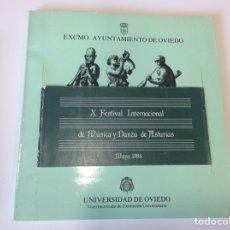 Libros de segunda mano: X FESTIVAL INTERNACIONAL DE MUSICA Y DANZA DE ASTURIAS MAYO 1984 - UNIVERSIDAD DE OVIEDO. Lote 95770743