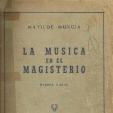 Libros de segunda mano: LA MÚSICA EN EL MAGISTERIO: PRIMER CURSO – MATILDE MURCIA. Lote 95782439