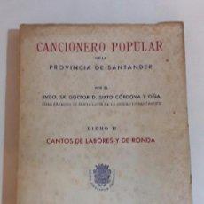 Libros de segunda mano: CANCIONERO POPULAR DE LA PROVINCIA DE SANTANDER - LIBRO II - CANTOS DE LABORES Y DE RONDA. 1949. Lote 95795211