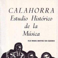 Libros de segunda mano: MARTINEZ SAN CELEDONIO, F.M: CALAHORRA, ESTUDIO HISTORICO DE LA MUSICA . Lote 95810339