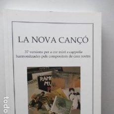 Libros de segunda mano: LA NOVA CANÇÓ - 37 VERSIONS PER A COR MIXT A CAPPELLA HARMONITZADES PELS COMPOSITORS DE CASA NOSTRA. Lote 95815487