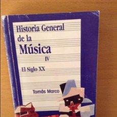 Libros de segunda mano: HISTORIA GENERAL DE LA MUSICA. TOMO IV. EL SIGLO XX (TOMAS MARCO). Lote 95816579
