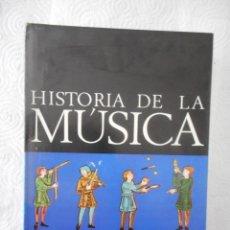Libros de segunda mano: HISTORIA DE LA MÚSICA. KURT HONOLKA Y OTROS. EDAF. 490 PÁGINAS. 1979. BUEN ESTADO. Lote 96702167