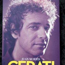 Libros de segunda mano: CERATI - LA BIOGRAFIA - JUAN MORRIS. Lote 96769775