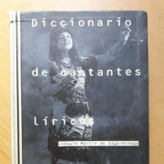 Libros de segunda mano: DICCIONARIO DE CANTANTES LÍRICOS ESPAÑOLES - JOAQUÍN MARTÍN DE SAGARMÍNAGA ACENTO EDITORIAL, 1997.. Lote 97131835
