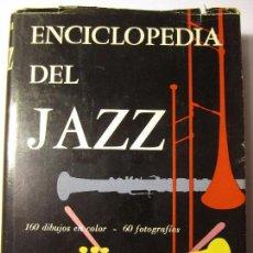 Libros de segunda mano: LIBRO ENCICLOPEDIA DEL JAZZ AÑO 1963 STEPHEN LONGSTREET ALFONS M. DAUER. Lote 97805063