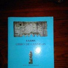 Libros de segunda mano: A LAMA.LIBRO DE CANTIGAS.XOSE CARLOS MORGADE.. Lote 97945259