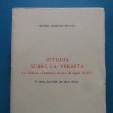Libros de segunda mano: ESTUDIS SOBRE LA VERBETA. FRANCESC BONASTRE I BERTRAN. DIPUTACIO DE TARRAGONA. 1982. Lote 98245023