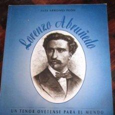 Libros de segunda mano: LORENZO ABRUÑEDO. UN TENOR OVETENSE PARA EL MUNDO. LUIS ARRONES PEON. AYUNTAMIENTO DE OVIEDO, 1998.. Lote 98348043