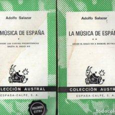 Libros de segunda mano: ADOLFO SALAZAR : LA MÚSICA DE ESPAÑA - DOS TOMOS (AUSTRAL, 1972). Lote 99027831