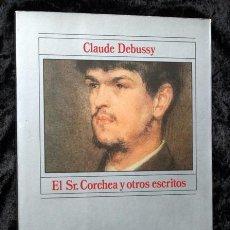 Libros de segunda mano: EL SR. CORCHEA Y OTROS ESCRITOS - CLAUDE DEBUSSY - ALIANZA MUSICA. Lote 171684130