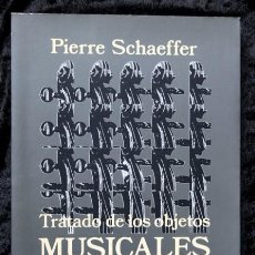 Libros de segunda mano: TRATADO DE LOS OBJETOS MUSICALES - PIERRE SCHAEFFER - ALIANZA MUSICA. Lote 99419403