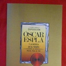 Livros em segunda mão: EXPOSICION OSCAR ESPLA Y LA MUSICA DE SU TIEMPO. Lote 99447635