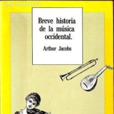 Libros de segunda mano: JACOBS : BREVE HISTORIA DE LA MÚSICA OCCIDENTAL (MONTE ÁVILA, 1991) . Lote 100110839