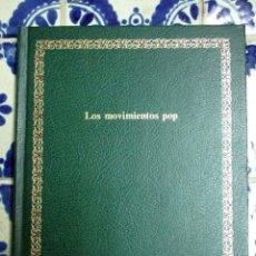 Libros de segunda mano: LOS MOVIMIENTOS POP. SALVAT. 1973. Lote 100211619