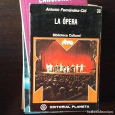 Libros de segunda mano: LA ÓPERA. ANTONIO FERNÁNDEZ CID. Lote 100661698