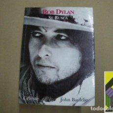 Libros de segunda mano: BAULDIE, JOHN:BOB DYLAN. SE BUSCA (TRAD:ALBERTO MANZANO/IVAN GIESEN). Lote 100690079