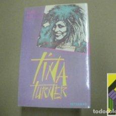 Libros de segunda mano: MILLS, BART: TINA TURNER (TRAD:VÍCTOR CONILL). Lote 100690931
