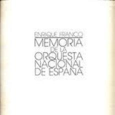 Libros de segunda mano: MEMORIA DE LA ORQUESTA NACIONAL DE ESPAÑA. 50 ANIVERSARIO / ENRIQUE FRANCO. Lote 101024487