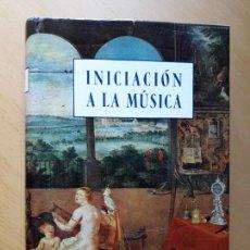 Libros de segunda mano: INICIACIÓN A LA MÚSICA PARA LOS AFICIONADOS A LA MÚSICA Y A LA RADIO ESPASA-CALPE.. Lote 101215695
