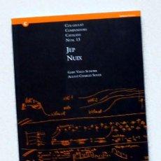 Libros de segunda mano: JEP NUIX, COL·LECCIÓ COMPOSITORS CATALANS NÚM. 13 - GABY VALLS SCHORR, AGUSTÍ CHARLES SOLER. Lote 101763247