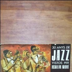 Libros de segunda mano: LIBRO 30 ANYS DE JAZZ VISTOS PER AGUILAR MORE.ALFREDO PAPO.ANA PAPO...1EDICION 1986.. Lote 101961155