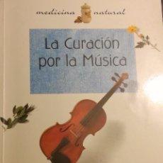 Libros de segunda mano: LA CURACION POR LA MUSICA. J.A. ALONSO REBOLLO. ED.LIBSA. Lote 102103511