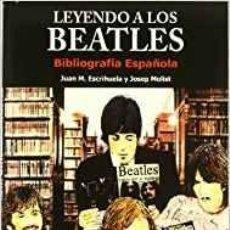 Libros de segunda mano: LEYENDO A LOS BEATLES: BIBLIOGRAFÍA ESPAÑOLA - THE BEATLES LIBRO. Lote 102969223