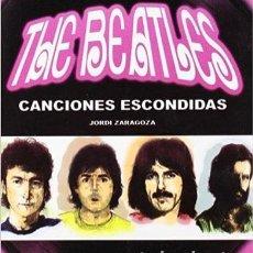 Libros de segunda mano: THE BEATLES. CANCIONES ESCONDIDAS. Lote 102970027