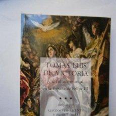 Libros de segunda mano: MUSICA - TOMAS LUIS DE VICTORIA Y LA CULTURA MUSICAL EN LA ESPAÑA DE FELIPE III ALFONSO. Lote 165043908