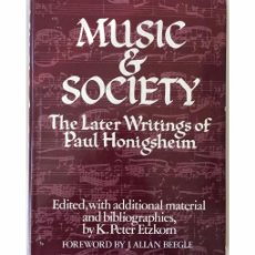 Libros de segunda mano: MUSIC AND SOCIETY. THE LATER WRITINGS OF PAUL HONIGSHEIM. Lote 103967687