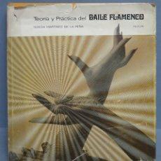 Libros de segunda mano: TEORIA Y PRACTICA DEL BAILE FLAMENCO. TERESA MARTINEZ DE LA PEÑA. AGUILAR. Lote 104089623