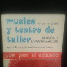 Libros de segunda mano: MÚSICA Y TEATRO DE TALLER (MÚSICA Y DRAMATIZACIÓN).. Lote 104282567
