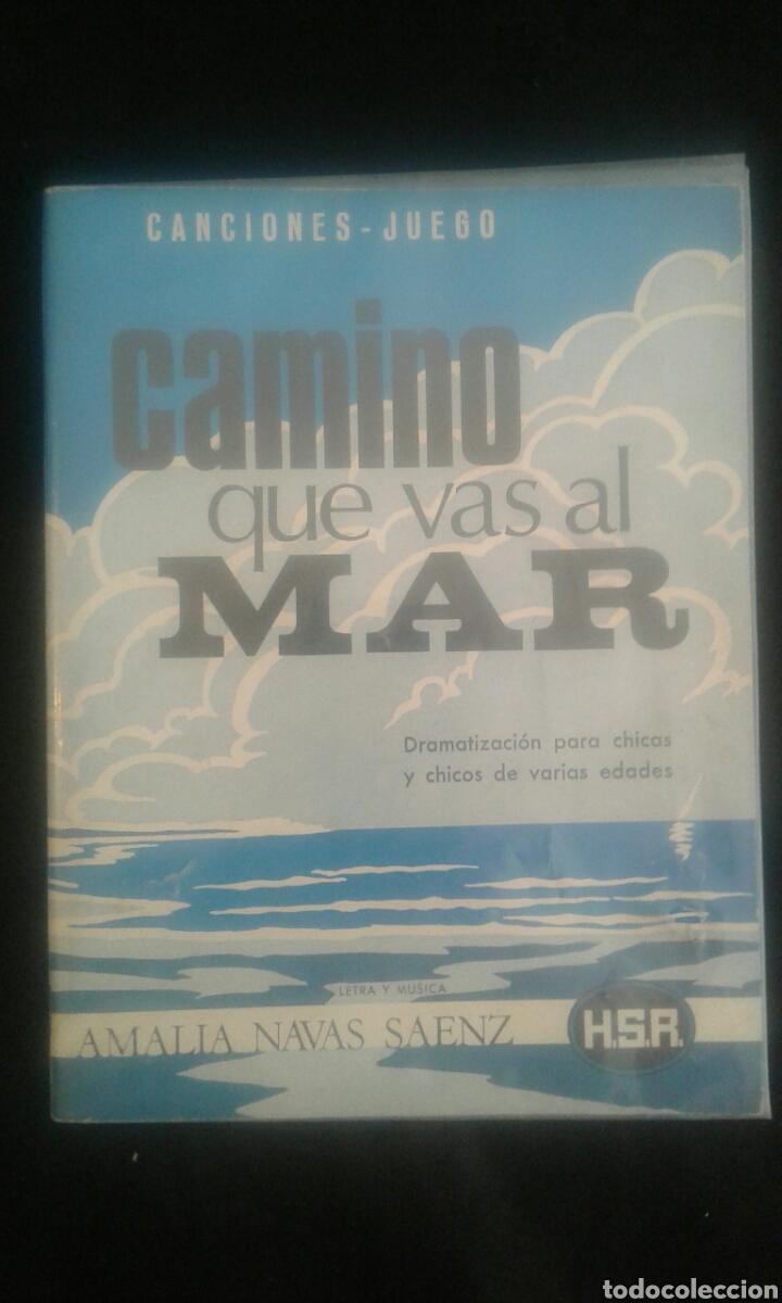 CAMINO QUE VAS AL MAR (DRAMATIZACIÓN PARA CHICOS Y CHICAS DE VARIAS EDADES). A. NAVAS SAENZ (Libros de Segunda Mano - Bellas artes, ocio y coleccionismo - Música)