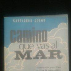 Libros de segunda mano: CAMINO QUE VAS AL MAR (DRAMATIZACIÓN PARA CHICOS Y CHICAS DE VARIAS EDADES). A. NAVAS SAENZ. Lote 104284831