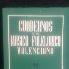 Libros de segunda mano: CUADERNOS DE MÚSICA FOLKLÓRICA VALENCIANA. TOMO IV.. Lote 104333123
